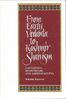 From Early Vedanta to Kashmir Shaivism