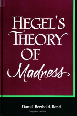Hegel's Theory of Madness