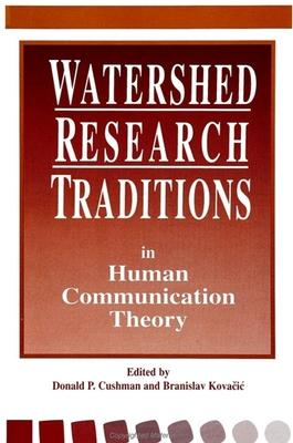 Watershed Research Traditions in Human Communication Theory