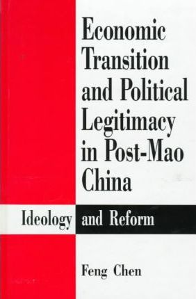 Economic Transition and Political Legitimacy in Post-Mao China