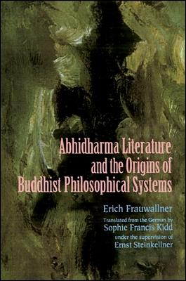 Studies in Abhidharma Literature and the Origins of Buddhist Philosophical Systems