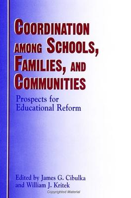 Coordination Among Schools, Families, and Communities