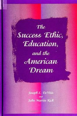 The Success Ethic, Education, and the American Dream