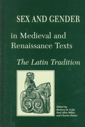 Sex and Gender in Medieval and Renaissance Texts