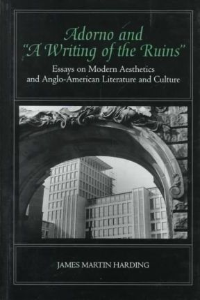"""Adorno and """"A Writing of the Ruins"""""""