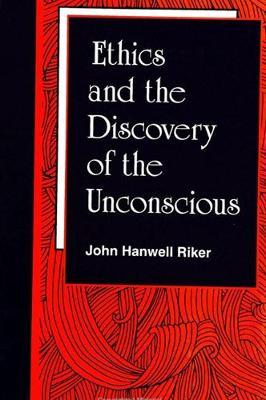 Ethics and the Discovery of the Unconscious