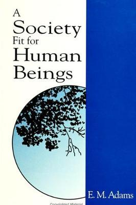 A Society Fit for Human Beings