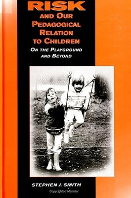 Risk and Our Pedagogical Relation to Children