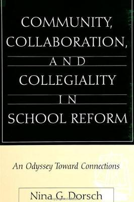 Community, Collaboration, and Collegiality in School Reform