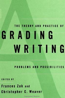 The Theory and Practice of Grading Writing