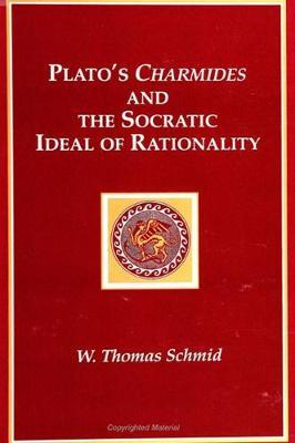 Plato's Charmides and the Socratic Ideal of Rationality