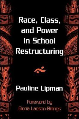 Race, Class, and Power in School Restructuring