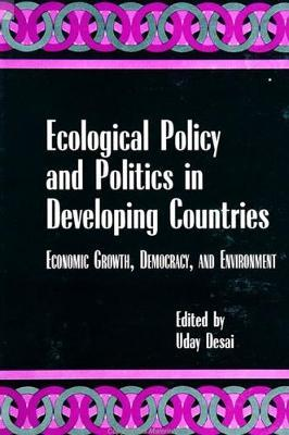 Ecological Policy and Politics in Developing Countries