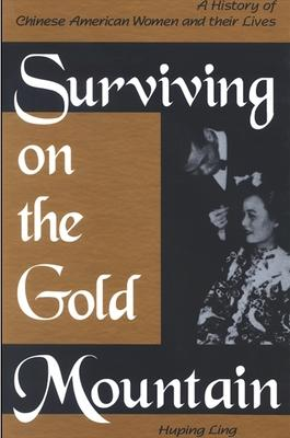 Surviving on the Gold Mountain