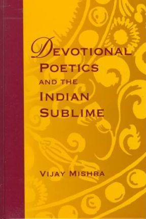 Devotional Poetics and the Indian Sublime