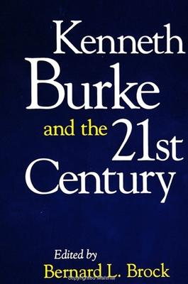 Kenneth Burke and the 21st Century