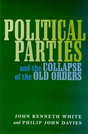 Political Parties and the Collapse of the Old Orders