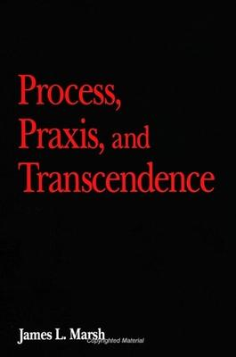 Process, Praxis, and Transcendence