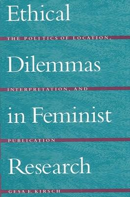 Ethical Dilemmas in Feminist Research