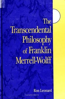 The Transcendental Philosophy of Franklin Merrell-Wolff