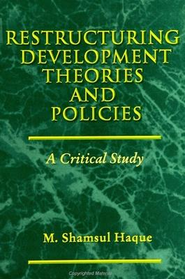 Restructuring Development Theories and Policies