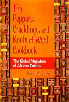 The Peppers, Cracklings, and Knots of Wool Cookbook