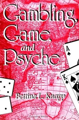 Gambling, Game, and Psyche