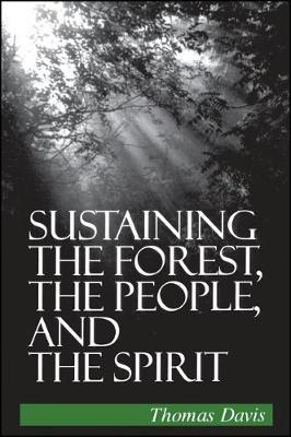 Sustaining the Forest, the People, and the Spirit