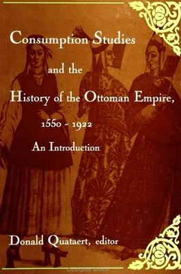 Consumption Studies and the History of the Ottoman Empire, 1550-1922