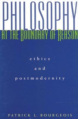 Philosophy at the Boundary of Reason