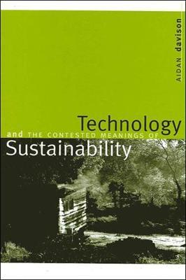 Technology and the Contested Meanings of Sustainability