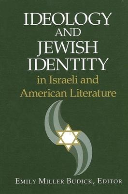 Ideology and Jewish Identity in Israeli and American Literature