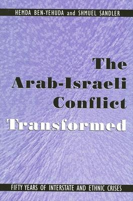 The Arab-Israeli Conflict Transformed
