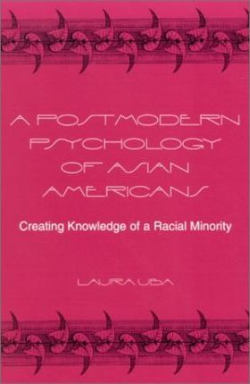 A Postmodern Psychology of Asian Americans