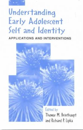 Understanding Early Adolescent Self and Identity