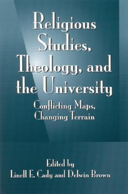 Religious Studies, Theology, and the University