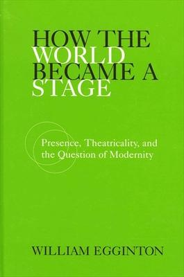 How the World Became a Stage