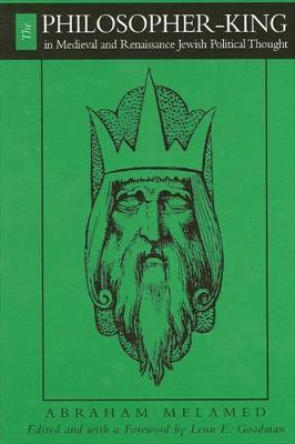 The Philosopher-King in Medieval and Renaissance Jewish Political Thought