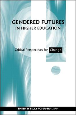 Gendered Futures in Higher Education