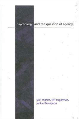 Psychology and the Question of Agency
