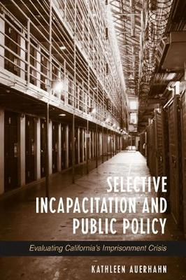 Selective Incapacitation and Public Policy