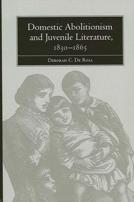 Domestic Abolitionism and Juvenile Literature, 1830-1865