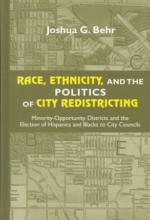 Race, Ethnicity, and the Politics of City Redistricting