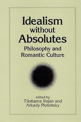 Idealism without Absolutes