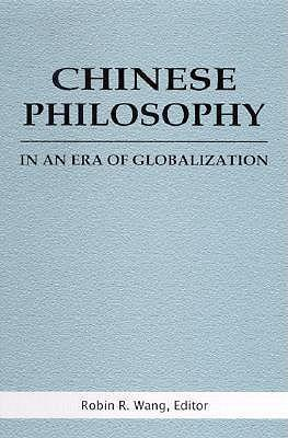 Chinese Philosophy in an Era of Globalization