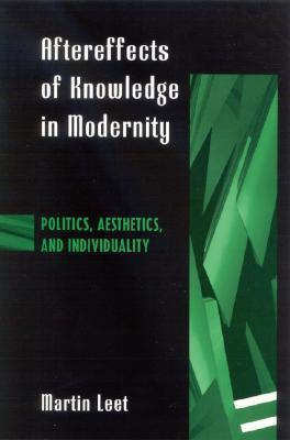 Aftereffects of Knowledge in Modernity