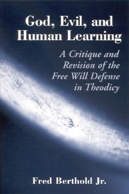God, Evil, and Human Learning