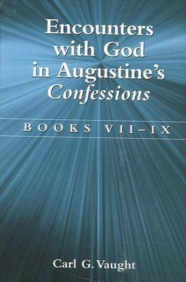 Encounters with God in Augustine's Confessions