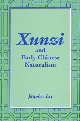 Xunzi and Early Chinese Naturalism