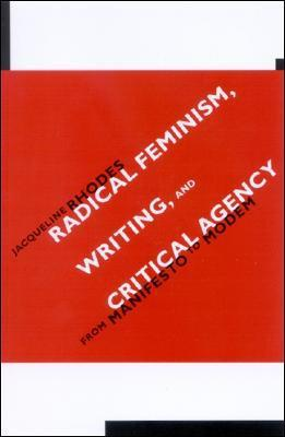 Radical Feminism, Writing, and Critical Agency